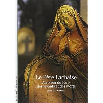 Le Père-Lachaise : Au coeur du Paris des vivants et des morts