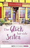 'Das Glück hat viele Seiten: Roman' von 'Ella Zeiss'