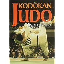 Kodokan Judo: The Essential Guide to Judo by Its Founder Jigoro Kano by Jigoro Kano (2013-08-30)