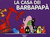 La casa dei Barbapapà. Ediz. a colori