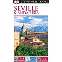 Seville & Andalusia [With Map] (DK Eyewitness Travel Guides)
