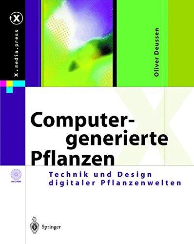 Computergenerierte Pflanzen: Technik und Design digitaler Pflanzenwelten (X.media.press) (Kunst-animation-programme)