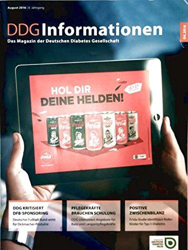 DDG Informationen, 8. Jahrgang August 2016 Nr. 4 - Deutscher Fußball-Bund wirbt für Dickmacher-Produkte, Pflegekräfte brauchen Schulung, Frida-Studie identifiziert Risiko-Kinder für Typ -1-Diabetes