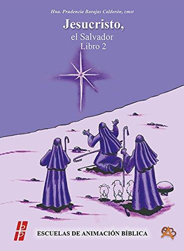 Jesucristo, el Salvador: Libro 2