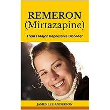 REMERON (Mirtazapine): Treats Major Depressive Disorder (English Edition)