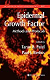 Epidermal Growth Factor: Methods and Protocols (Methods in Molecular Biology)