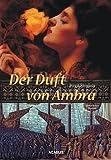 Der Duft von Ambra: Historischer Roman
