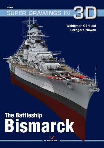 The Battleship Bismarck (Super Drawings in 3D) por Waldemar Goralski