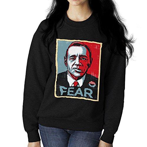 Fear Francis Underwood House Of Cards Women's Sweatshirt Black