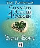 Chancen, Risiken, Folgen 4: Bora Bora (Chancen, Risiko, Folgen)