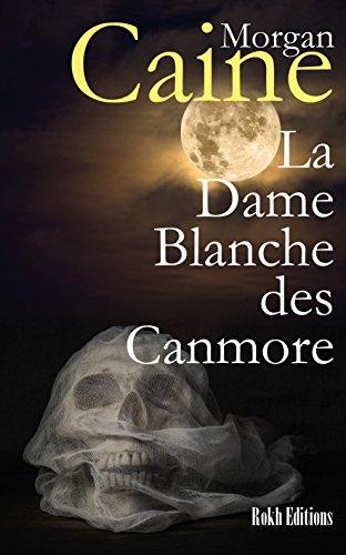 La Dame Blanche des Canmore par Morgan Caine