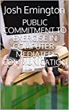 PUBLIC COMMITMENT TO EXERCISE IN COMPUTER-MEDIATED COMMUNICATION