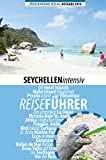 Seychellen intensiv: Was man vor einem Seychellen-Urlaub wissen muss