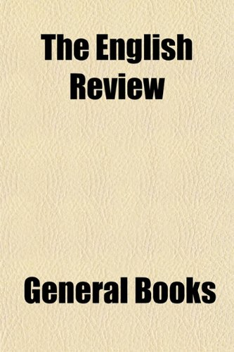 The English Review (Volume 10)