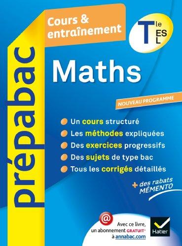 Maths Tle ES, L - Prépabac Cours & entraînement: Cours, méthodes et exercices - Terminale ES, L