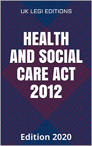 Health and Social Care Act 2012: New edition (English Edition)