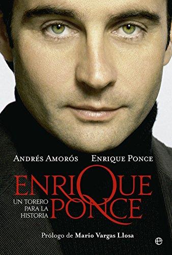 Enrique Ponce, un torero para la historia por Andrés Amorós