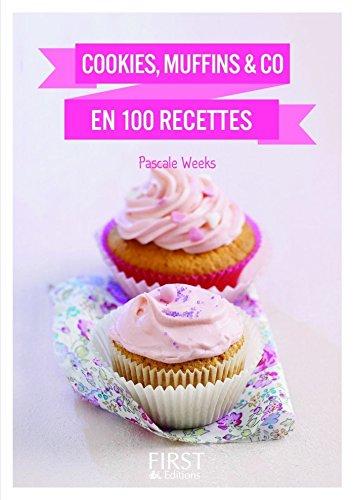 Petit livre de - Cookies, muffins & Co en 100 recettes par Pascale Weeks
