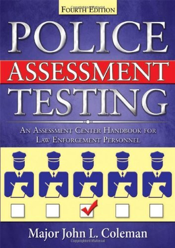 Police Assessment Testing: An Assessment Center Handbook for Law Enforcement Personnel by John L. Coleman (2010-04-22)