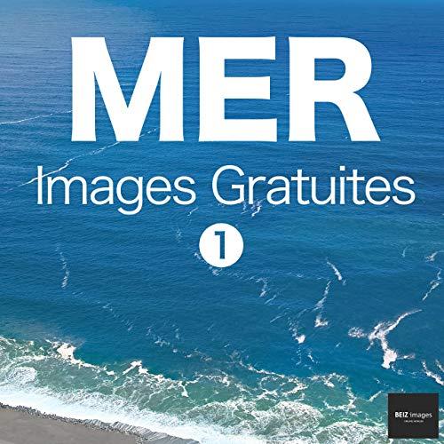 Couverture du livre MER Images Gratuites 1  BEIZ images - Photos Gratuites