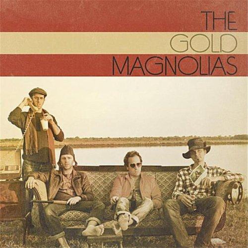 The Gold Magnolias [Explicit] Gold Magnolia