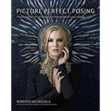 [(Picture Perfect Posing : Practicing the Art of Posing for Photographers and Models)] [By (author) Roberto Valenzuela] published on (September, 2014)