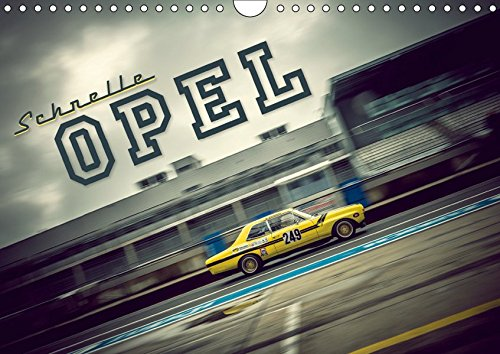 Schnelle Opel (Wandkalender 2019 DIN A4 quer): Fotografien klassischer Opel Modelle in rasanter Fahrt (Monatskalender, 14 Seiten ) (CALVENDO Mobilitaet)
