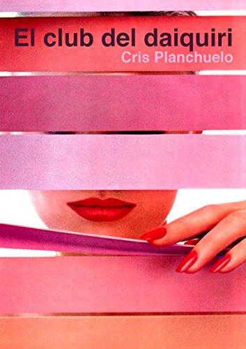 El club del daiquiri por Cris Planchuelo