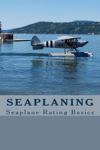 Seaplaning: Seaplane Rating Basics (English Edition) por M.D. Kincaid