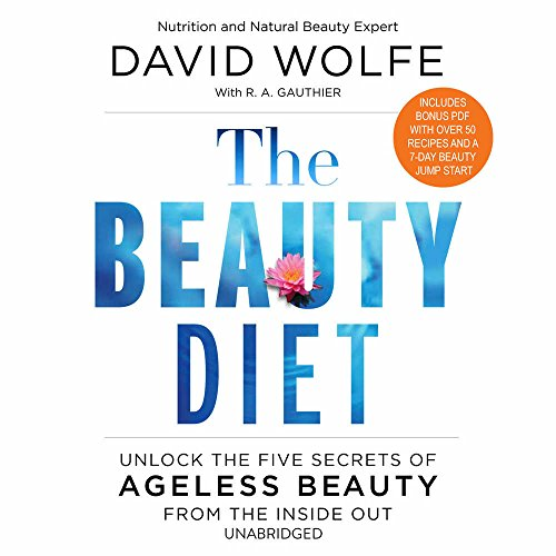 The Beauty Diet: Unlock the Five Secrets of Ageless Beauty from the Inside Out - Library Edition