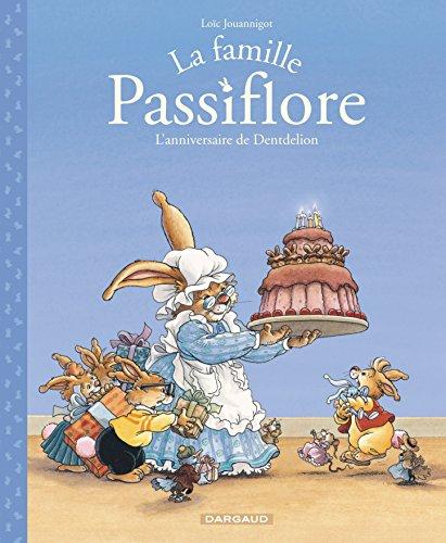 Famille Passiflore (La) - tome 1 - L'anniversaire de Dentdelion (1) par Jouannigot Loïc