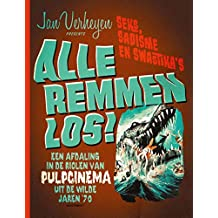 Alle remmen los!: Een afdaling in de riolen van Pulpcinema uit de wilde jaren '70