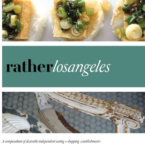 Rather Los Angeles: Eat.Shop Explore > Discover Local Gems