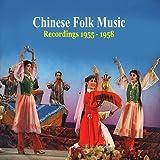 Chinese Folk Music /Songs & Dances of China, 1955-1958