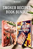 Smoker Recipes Book Bundle: TOP 25 Essential Smoking Meat Recipes + Most Delicious Smoked Ribs Recipes that Will Make you Cook Like a Pro (DH Kitchen)