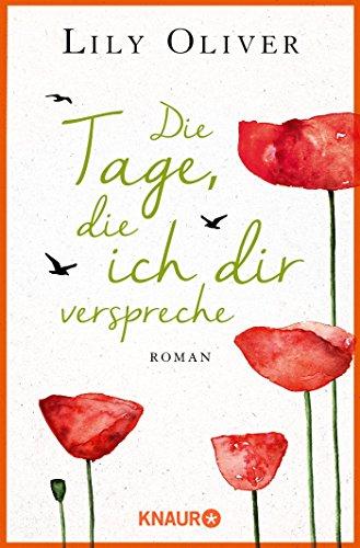 Die Tage, die ich dir verspreche: Roman