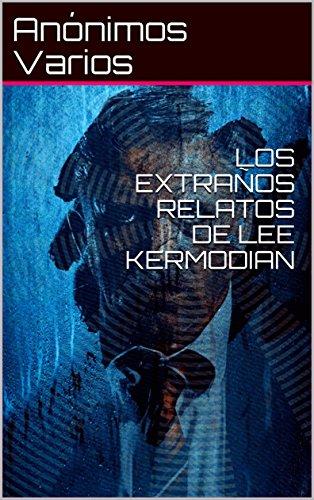 LOS EXTRAÑOS RELATOS DE LEE KERMODIAN por Anónimos Varios