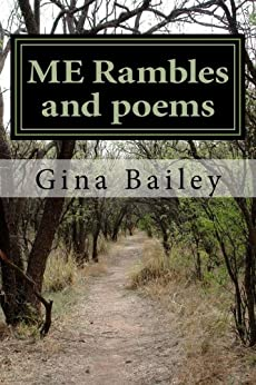 ME Rambles and poems by [Bailey, Gina]
