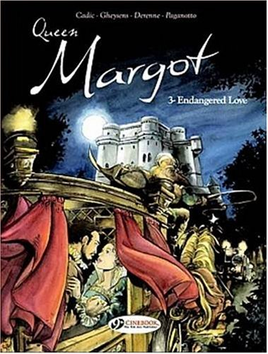 The Queen Margot - tome 3 Endangered love (03)
