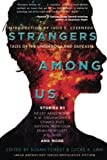Strangers Among Us: Tales of the Underdogs and Outcasts (Laksa Anthology Series: Speculative Fiction)