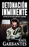 Detonación Inminente: Un thriller de acción, misterio y suspense