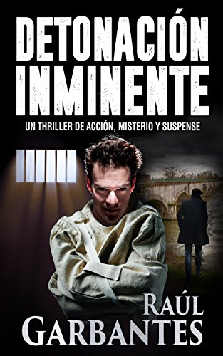 Detonación Inminente: Un thriller de acción, misterio y suspense de [Garbantes, Raúl