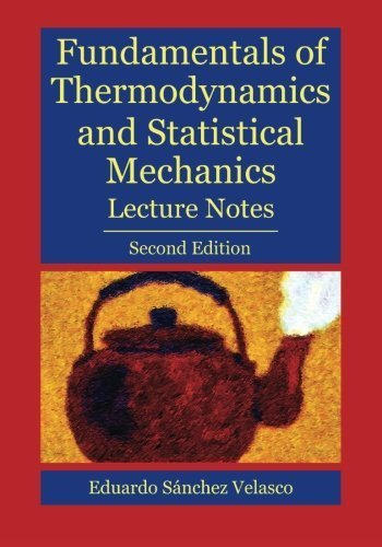Fundamentals of Thermodynamics and Statistical Mechanics: Second Edition by Eduardo Sanchez Velasco (2010-12-03)