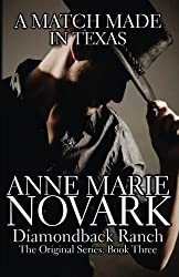 A Match Made In Texas (The Diamondback Ranch Series) by Anne Marie Novark (2013-03-14)
