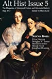 Alt Hist Issue 5: The Magazine of Historical Fiction and Alternate History: Volume 5