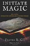 INITIATE MAGIC: The Tehuti Manuscripts Volume One