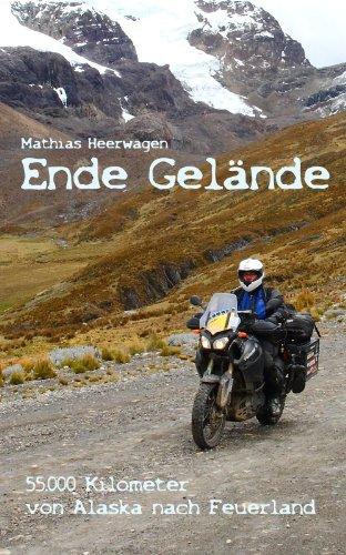 Download Ende Gelände - 55.000 Kilometer von Alaska nach Feuerland