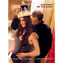Kate and Wills Up the Aisle: A Right Royal Wedding by Alison Jackson (2011-04-01)