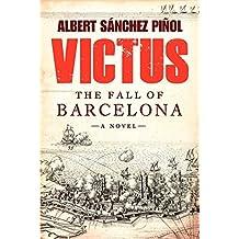 Victus: The Fall of Barcelona, a Novel by Albert Sanchez Pinol (2014-10-09)
