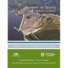 Manual de Diseño de Obras Civiles Cap. B. 1. 2 Obtención y Análisis de Información Geológica: Sección B: Geotecnia Tema 1: Geología
